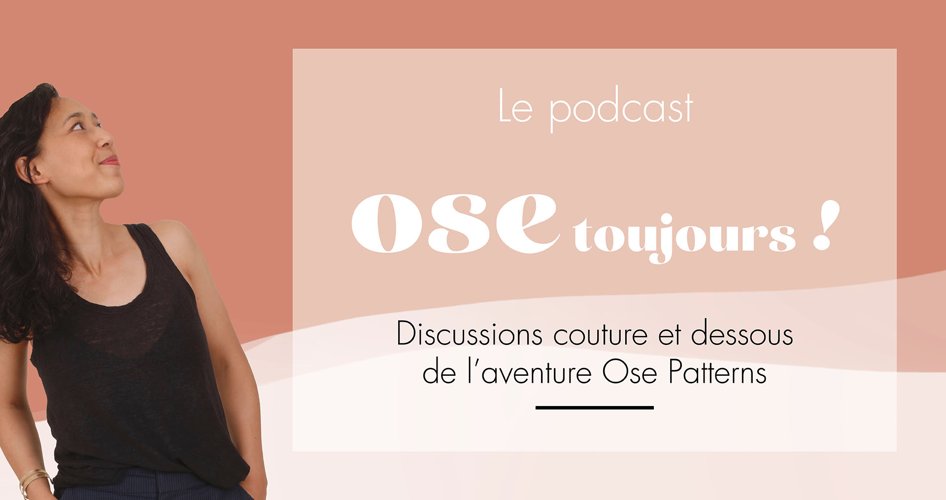 Ecouter le podcast Ose Toujours