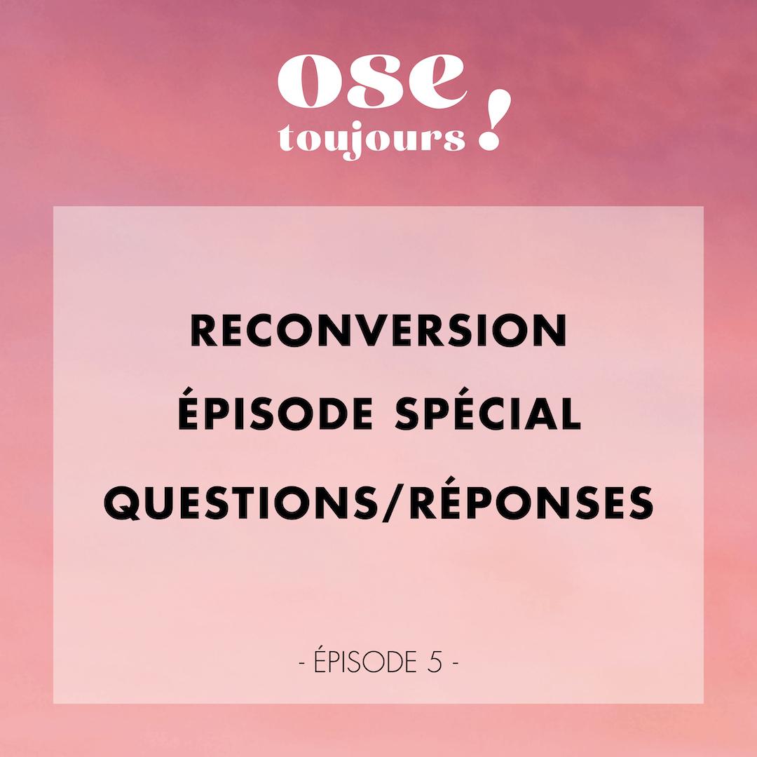 Podcast Ose Toujours - Podcast sur la reconversion