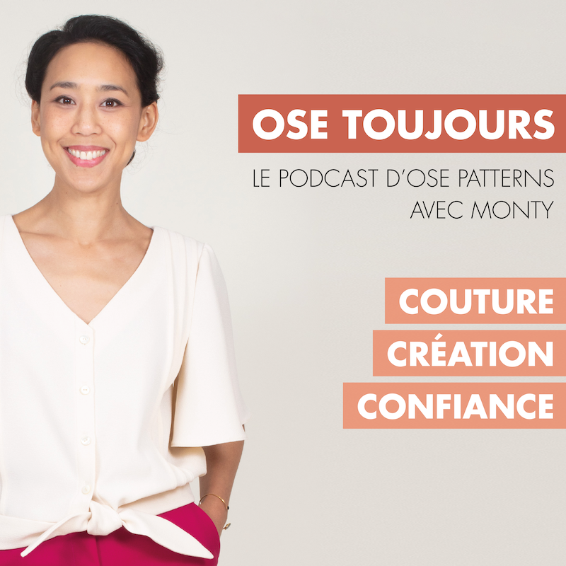 Podcast Ose Toujours - Patrons de couture Ose Patterns
