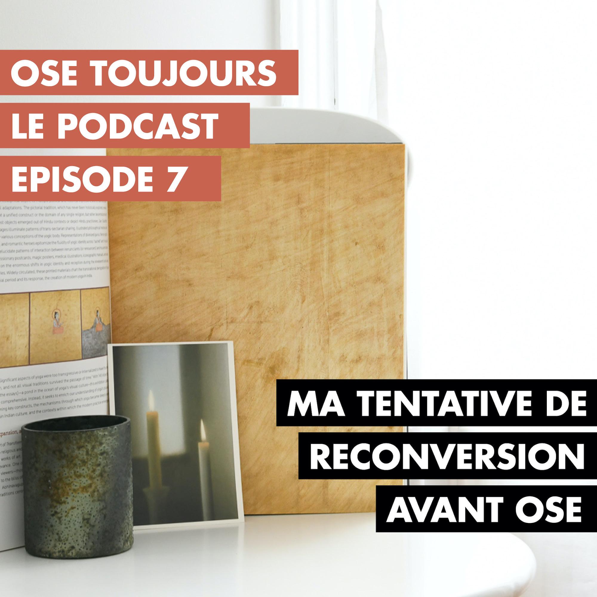 Ose Toujours - Podcast couture sur la reconversion